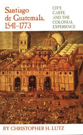Libro Historia Sociodemográfica De Santiago De Guatemala