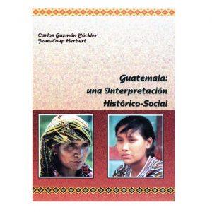 Guatemala, Una Interpretación Historico-Social