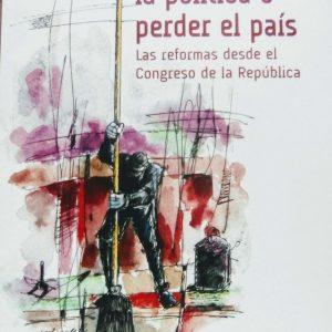 Recuperar la Politica o Perder el País